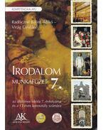 Irodalom munkafüzet 7. - Radóczné Bálint Ildikó, Virág Gyuláné