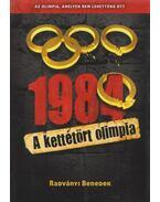 1984 - A kettétört olimpia - Radványi Benedek