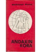 Andaxin kora - Radványi Ervin