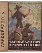 Cserkészúton spanyol földön - Radványi Kálmán