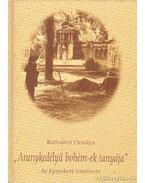 ''Aranykedélyű bohém-ek tanyája' - Radványi Orsolya