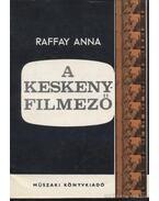 A keskenyfilmező - Raffay Anna