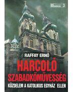 Harcoló szabadkőművesség (dedikált) - Raffay Ernő