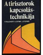 A tirisztorok kapcsolástechnikája - Rajchert, Franciszek, Sitnik, Adam, Stepien, Jerzy