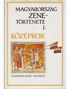 Magyarország zenetörténete I. - Rajeczky Benjamin