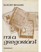 Mi a gregorián? - Rajeczky Benjamin