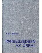 Párbeszédben az Úrral - Rajz Mihály