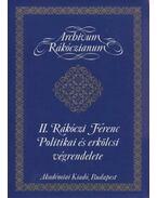 II. Rákóczi Ferenc Politikai és erkölcsi végrendelete - II. Rákóczi Ferenc