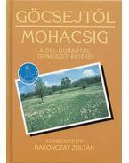 Göcsejtől Mohácsig - Rakonczay Zoltán (szerk.)
