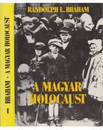A magyar holocaust I. - Randolph L. Braham