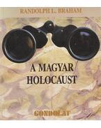A magyar holocaust - Randolph L. Braham