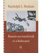 Román nacionalisták és a holocaust - Randolph L. Braham