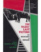 The Nazis' Last Victims - Randolph L. Braham, Scott Miller