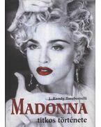 Madonna titkos története - Randy J.Taraborrelli
