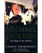 Michael Jackson - The Magic and the Madness - Randy J.Taraborrelli
