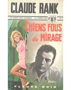 Chiens fous du mirage - RANK, CLAUDE