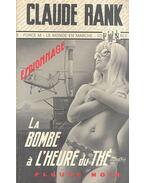 La Bombe à l'heure du thé - RANK, CLAUDE