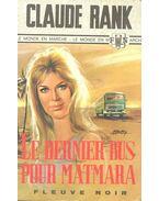 Le dernier bus pour Matmara - RANK, CLAUDE
