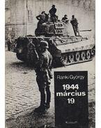 1944. március 19. - Ránki György