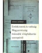 Emlékiratok és valóság Magyarország második világháborús szerepéről - Ránki György
