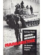Unternehmen Margarethe - Ránki György