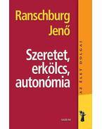 Szeretet, erkölcs, autonómia - Ranschburg Jenő