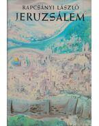 Jeruzsálem - Rapcsányi László