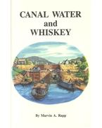 Canal Water and Whiskey - RAPP, MARVIN A.