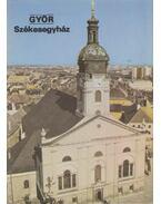 Győr - Székesegyház - Rappai Zsuzsa