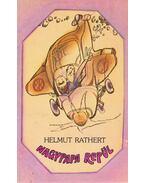 Nagypapa repül - Rathert, Helmut