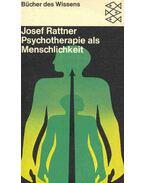 Psychotherapie als Menschlichkeit - RATTNER, JOSEF