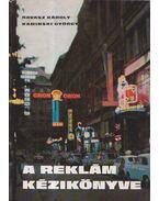 A reklám kézikönyve - Ravasz Károly - Kaminski György