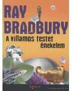A villamos testet énekelem - Ray Bradbury
