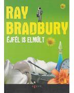 Éjfél is elmúlt - Ray Bradbury