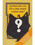 Mi a címe ennek a könyvnek? - Raymond Smullyan