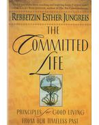 The Committed Life - Rebbetzin Esther Jungreis
