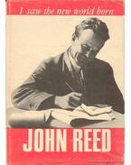 I saw the new world born - Reed, John