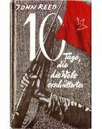 Zehn Tage, die die Welt erschütterten - Reed, John