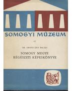 Somogy megye régészeti képeskönyve - Draveczky Balázs