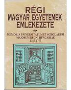 Régi magyar egyetemek emlékezete - Knapp Éva (szerk.), Farkas Gábor, Szögi László