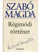 Régimódi történet - Szabó Magda