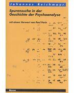 Spurensuche in der Geschichte der Psychoanalyse - REICHMAYR, JOHANNES