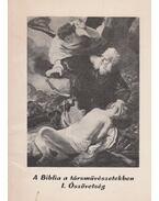 A Biblia a társművészetekben I. Ószövetség (dedikált) - Reisinger János