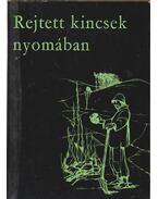 Rejtett kincsek nyomában - Varga Károly, Muszty László, Ronai Béla
