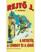 A detektív, a cowboy és a légió - Rejtő Jenő