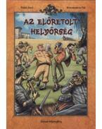 Az előretolt helyőrség - Rejtő Jenő, Korcsmáros Pál, P. Howard