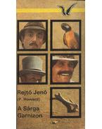 A Sárga Garnizon - Rejtő Jenő, P. Howard