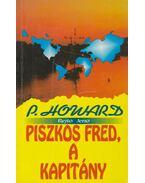Piszkos Fred, a kapitány - Rejtő Jenő, P. Howard