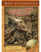 Piszkos Fred, a kapitány - Hangoskönyv melléklettel - Rejtő Jenő