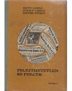 Felejthetetlen 90 percek - Rejtő Jenő, Szepesi György, Lukács László